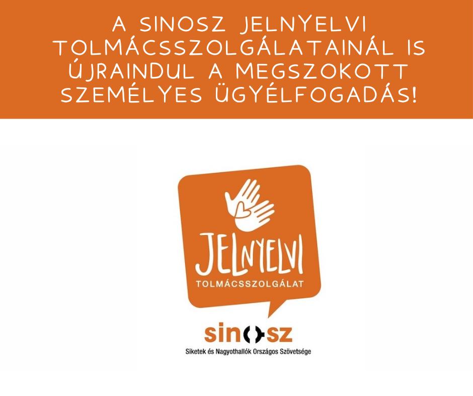 Újraindul a megszokott személyes ügyfélfogadás a SINOSZ jelnyelvi tolmácsszolgálatainál!